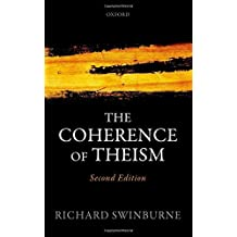 The Coherence of Theism: Second Edition (Clarendon Library of Logic and Philosophy) by Richard Swinburne (2016-07-12)