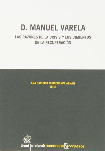 D. Manuel Varela Las razones de la crisis y los cimientos de la recuperación (Homenajes y Congresos)
