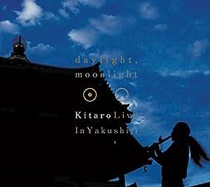 Daylight, Moonlight - Live in Yakushiji Temple