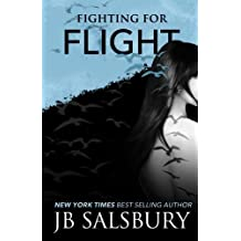 Fighting for Flight (The Fighting Series) by J.B. Salsbury (2013-03-02)