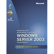 Microsoft Official Academic Course: Managing And Maintaining A Microsoft Windows Server 2003 Environment (exam 70-290)