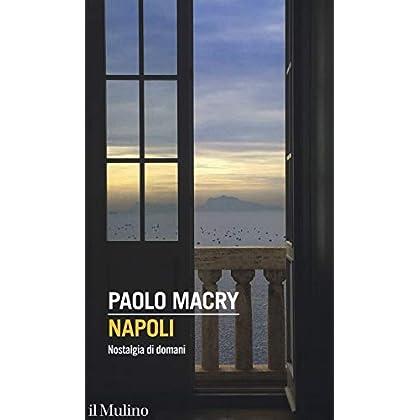 Napoli. Nostalgia Di Domani