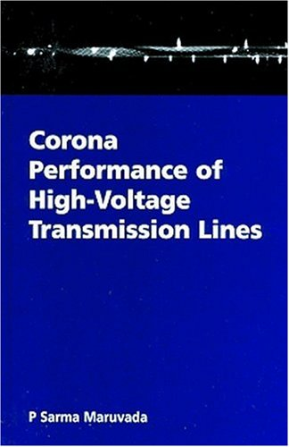 Corona Performance of High Voltage Transmission Lines (Electronic & Electrical Engineering Research Studies. High-Voltage Power trAnsmission Series, 3.) -