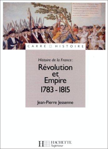 Histoire de la France : Révolution et Empire, 1783-1815