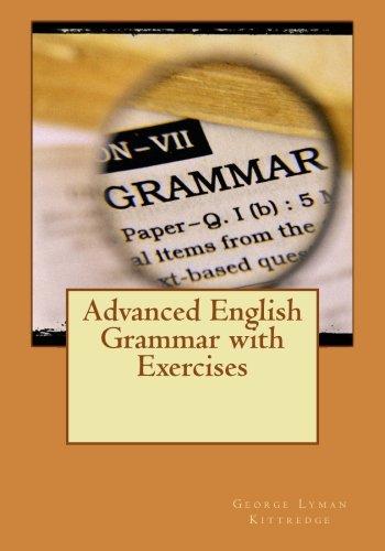 Advanced English Grammar with Exercises por George Lyman Kittredge