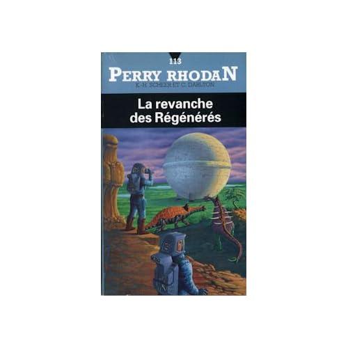 La Revanche des regénérés - Perry Rhodan - 113