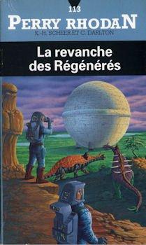 Perry Rhodan - 113 - La Revanche des regénérés par Karl-Herbert SCHEER