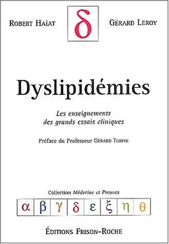 Dyslipidémies. Les enseignements des grands essais cliniques