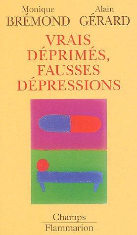 Vrais déprimés, fausses dépressions par Monique Bremond