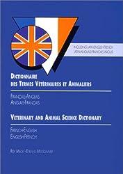 Dictionnaire des termes vétérinaires et animaliers français-anglais, anglais-français