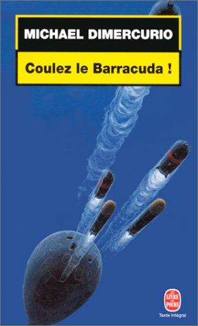 Coulez le Barracuda par Mario Dimercurio