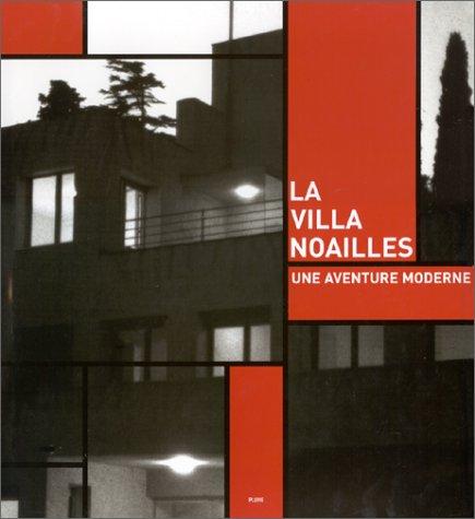 Villa de Noailles, une aventure moderne par François Carrassan