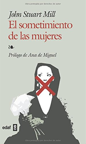 Sometimiento De Las Mujeres, El (Biblioteca Edaf) por John Stuart Mill