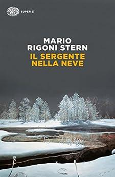 Il sergente nella neve: Ricordi della ritirata di Russia (Super ET) (Italian Edition) by [Stern, Mario Rigoni]