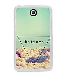 Believe 2D Hard Polycarbonate Designer Back Case Cover for Samsung Galaxy Tab 3 8.0 Wi-Fi T311/T315, Samsung Galaxy Tab 3 8.0 3G, Samsung Galaxy Tab 3 8.0 LTE