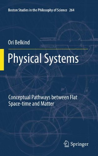 physical-systems-conceptual-pathways-between-flat-space-time-and-matter-boston-studies-in-the-philos