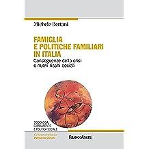 Famiglia e politiche familiari in Italia. Conseguenze della crisi e nuovi rischi sociali: Conseguenze della crisi e nuovi rischi sociali