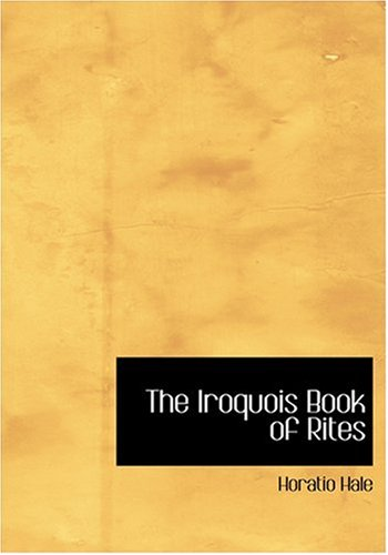The Iroquois Book of Rites (Large Print Edition)