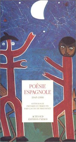 ANTHOLOGIE DE LA POESIE ESPAGNOLE 1945-1990