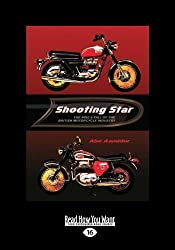 Shooting Star: The Rise & Fall of the British Motorcycle Industry by Abe Aamidor (2013-01-11)