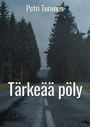 Tärkeää pöly (Finnish Edition) por Petri  Turunen