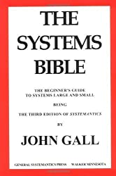 The Systems Bible: The Beginner's Guide to Systems Large and Small by John Gall (2003-01-03)