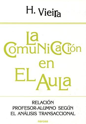 La comunicación en el aula: Relación profesor-alumno según el análisis transaccional (Educación Hoy)
