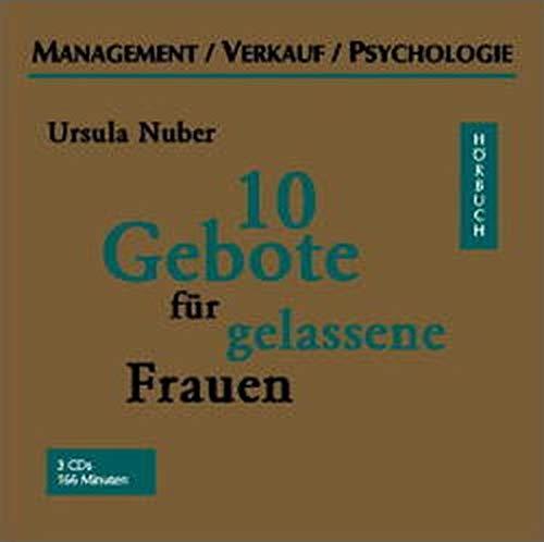 10 Gebote für gelassene Frauen: Ungekürzte Lesung (Management /Verkauf /Psychologie - Hörbuch)