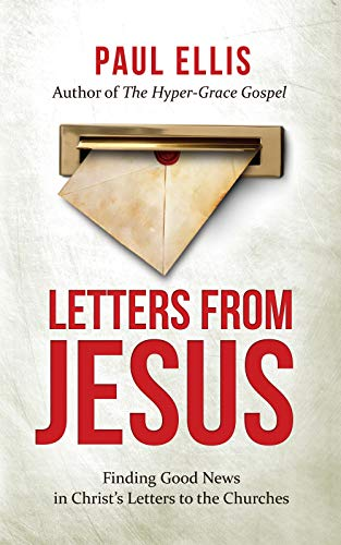 Letters from Jesus: Finding Good News in Christ's Letters to the Churches (English Edition)