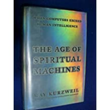 Age of Spiritual Machines by Ray Kurzweil (1999-12-24)