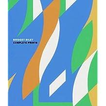 Bridget Riley: Complete Prints 1962-2012 by Bridget Riley (2012-01-01)