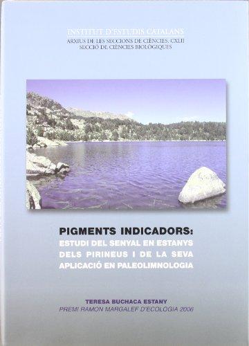Pigments indicadors: estudi del senyal en estanys dels Pirineus i de la seva aplicació en paleolimnologia (Arxius de les seccions de ciències) por Teresa Buchaca Estany