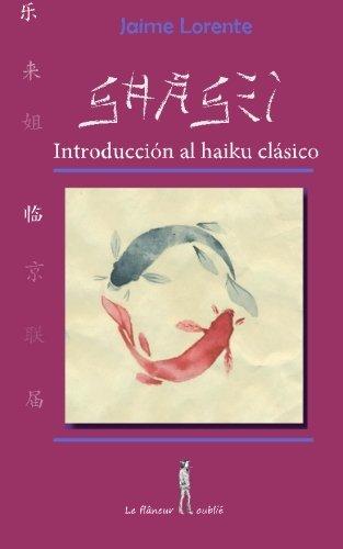 Shasei: Introducción al haiku clásico por Jaime Lorente