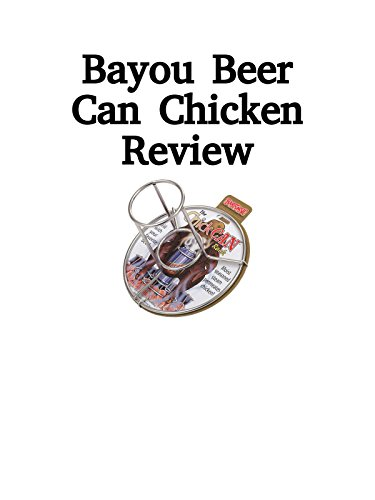 Review: Bayou Beer Can Chicken Review