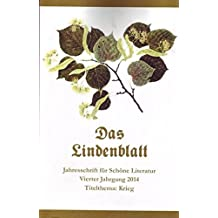 Das Lindenblatt. Titelthema: Krieg: Jahresschrift für Schöne Literatur