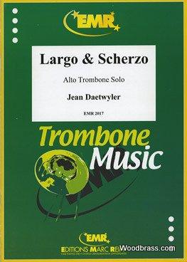 MARC REIFT DAETWYLER JEAN - LARGO & SCHERZO - TROMBONE ALTO SOLO Klassische Noten Posaune