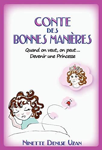 Conte Des Bonnes Manieres (Devenir Une Princesse) par Ninette Denise Uzan