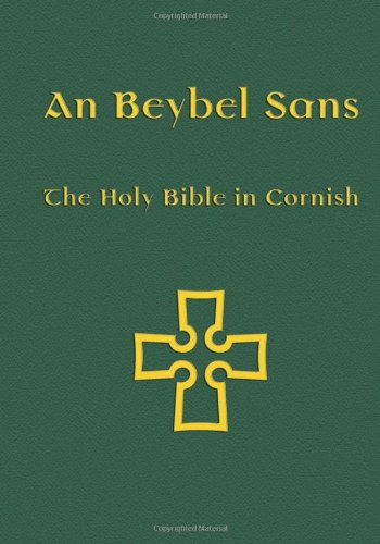 An Beybel Sans: The Holy Bible in Cornish por From Evertype