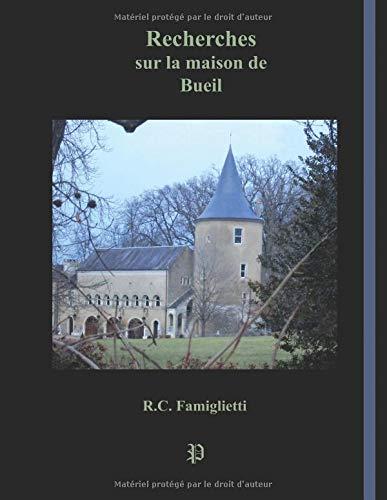 Recherches sur la maison de Bueil par R.C. Famiglietti