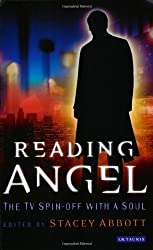 Reading Angel: The TV Spin-off with a Soul by Stacey Abbott (27-May-2005) Paperback