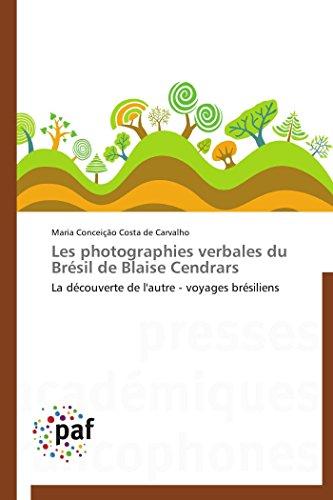 Les photographies verbales du brésil de blaise cendrars par Costa de Carvalho-M