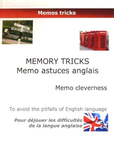 Memory tricks, mémo astuces anglais, memo cleverness : Pour déjouer les difficultés de la langue anglaise