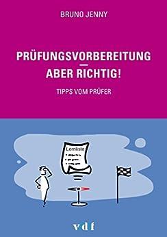 Prüfungsvorbereitung - aber richtig!: Tipps vom Prüfer (German Edition) di [Jenny, Bruno]