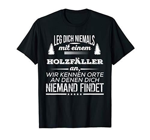 Leg Dich Niemals Mit Einem Holzfäller An T-Shirt Kostüm (Der Holzfäller Kostüm)