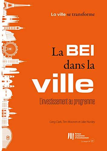 Couverture du livre La BEI dans la ville : l'investissement au programme (La ville se transforme t. 9)