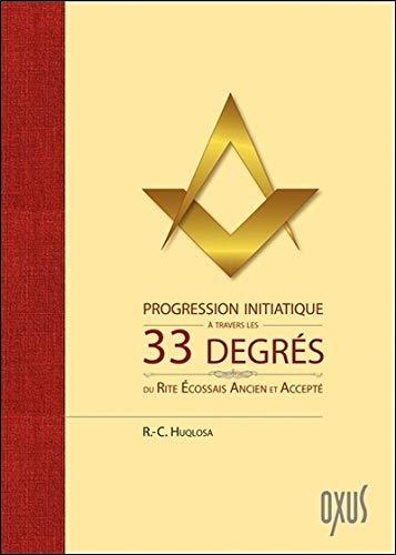 Progression initiatique à travers les 33 degrés du Rite Ecossais Ancien et Accepté