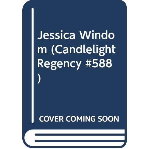 Jessica Windom (Candlelight Regency #588)