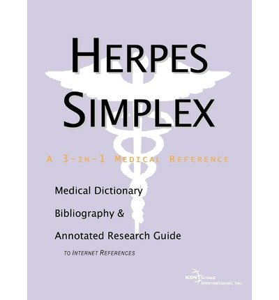 [(Herpes Simplex - A Medical Dictionary, Bibliography, and Annotated Research Guide to Internet References)] [Author: Health Publica Icon Health Publications] published on (January, 2004)