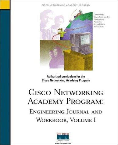 Engineering Journal and Workbook, Volume I (Cisco Networking Academy): Vol. 1