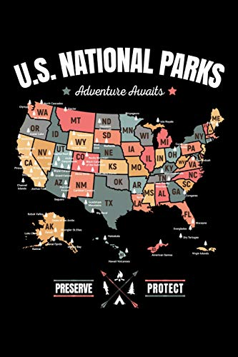 US National Parks Adventure Awaits Preserve Protect: US National Parks Map Journal, Travel Hiking Camping RV Travel Guide Notebook, Gift for Outdoor Lover, Hiker Camper Traveler Birthday Present -